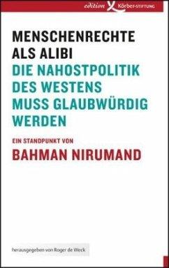 Menschenrechte als Alibi - Nirumand, Bahman