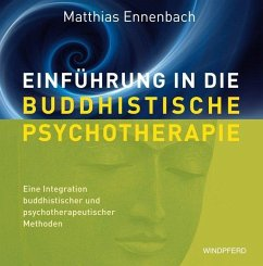 Einführung in die Buddhistische Psychotherapie - Ennenbach, Matthias