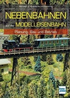 Nebenbahnen auf der Modelleisenbahn - Kratzsch-Leichsenring, Michael U.