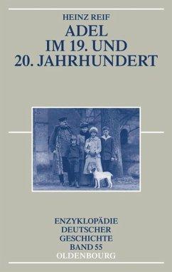 Adel im 19. und 20. Jahrhundert - Reif, Heinz