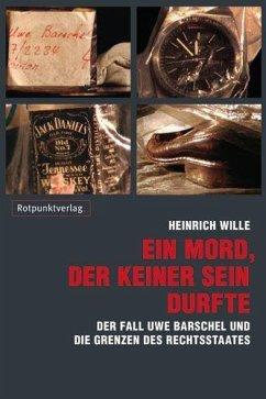 Ein Mord, der keiner sein durfte (Mängelexemplar) - Wille, Heinrich