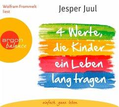 Vier Werte, die Kinder ein Leben lang tragen, 2 Audio-CDs - Juul, Jesper
