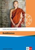 Thema Weltreligionen. Buddhismus. Arbeitsheft mit CD-ROM