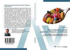 Pharmakoökonomie zwischen Theorie und Praxis