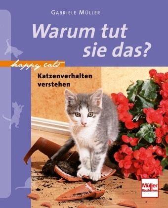 Happy Cats: Warum tut sie das? - Müller, Gabriele