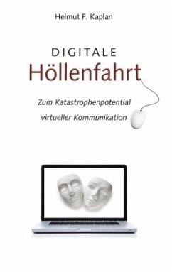 Digitale Höllenfahrt - Kaplan, Helmut F.