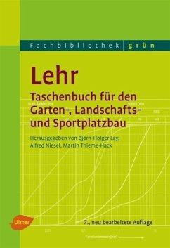 Lehr - Taschenbuch für den Garten-, Landschafts- und Sportplatzbau - Lay, Björn-Holger; Niesel, Alfred; Thieme-Hack, Martin