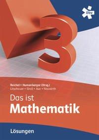 Reichel Das ist Mathematik 3, Lösungen
