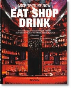 Architecture Now! Eat Shop Drink - Jodidio, Philip