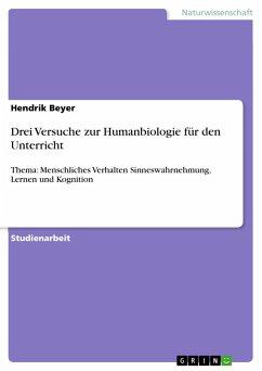 Drei Versuche zur Humanbiologie für den Unterricht - Beyer, Hendrik
