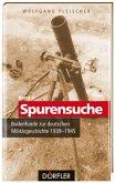 Bodenfunde zur deutschen Militärgeschichte 1939-1945 / Spurensuche Bd.4