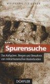 Spurensuche 01: Das Aufspüren, Bergen und Bewahren von militärhistorischen Bodenfunden