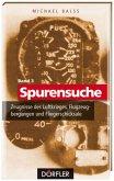 Spurensuche 03: Zeugnisse des Luftkrieges, Flugzeugbergungen und Fliegerschicksale