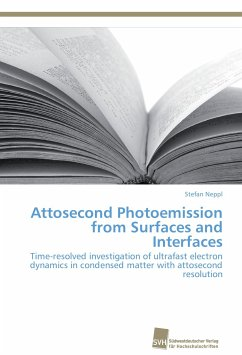 Attosecond Photoemission from Surfaces and Interfaces - Neppl, Stefan