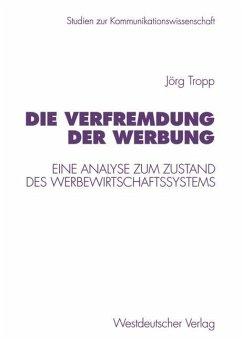 Die Verfremdung der Werbung - Tropp, Jörg