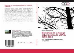 Memorias de la huelga estudiantil en la UNAM, 1999-2000 - Meneses Reyes, Marcela