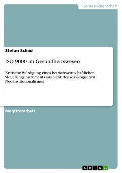ISO 9000 im Gesundheitswesen - Schad, Stefan
