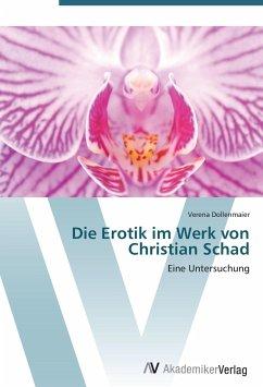 Die Erotik im Werk von Christian Schad