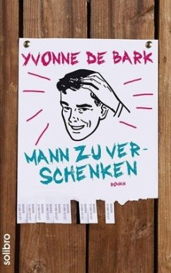 Mann zu verschenken - Bark, Yvonne de