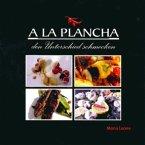 A la Plancha - den Unterschied schmecken