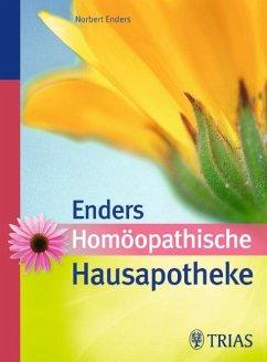Homöopathische Hausapotheke - Enders, Norbert