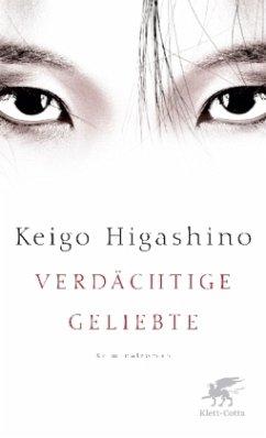 Verdächtige Geliebte - Higashino, Keigo