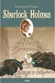 Sherlock Holmes und der Fluch des grünen Diamanten / Sherlock Holmes Bd.4