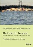 Brücken bauen - Analysen und Betrachtungen zwischen Ost und West. Festschrift für Leonid Luks zum 65. Geburtstag