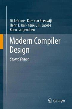 Modern Compiler Design - Grune, Dick;van Reeuwijk, Kees;Bal, Henri E.