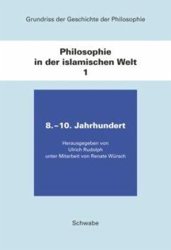 Philosophie in der islamischen Welt / Grundriss der Geschichte der Philosophie Bd.1