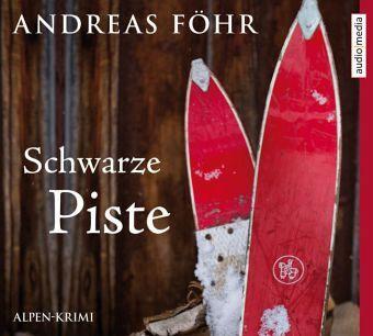 Schwarze Piste / Kreuthner und Wallner Bd.4 (6 Audio-CDs) - Föhr, Andreas