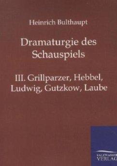 Dramaturgie des Schauspiels - Bulthaupt, Heinrich