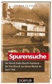 Spurensuche 09: Der Kessel Halbe-Baruth-Radeland - der Durchbruch zur Armee Wenck im April 1945