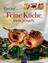 Lust auf... Feine Küche leicht gemacht (Mängelexemplar)