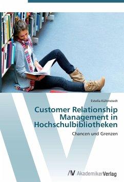 Customer Relationship Management in Hochschulbibliotheken