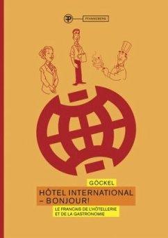 Hôtel International - Bonjour! - Göckel, Claudia