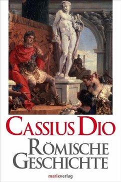 Römische Geschichte - Dio Cassius