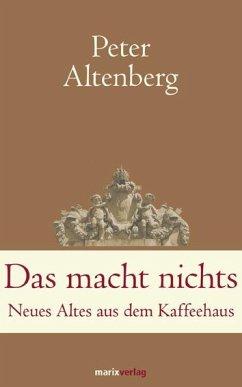 Das macht nichts - Altenberg, Peter