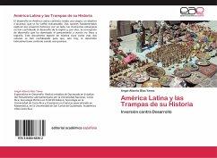 América Latina y las Trampas de su Historia