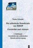 Die schlesische Demokratie von 1848/49. Geschichte und Akteure