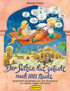 Der Sultan hat gelacht nach 1001 Nacht
