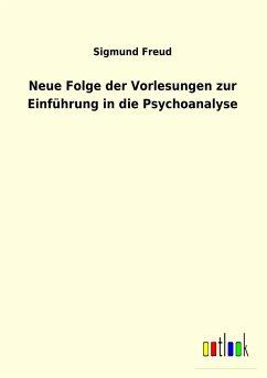 Neue Folge der Vorlesungen zur Einführung in die Psychoanalyse