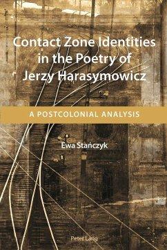 Contact Zone Identities in the Poetry of Jerzy Harasymowicz - Stanczyk, Ewa