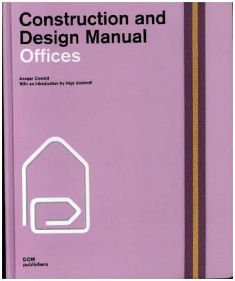 Offices construction and design manual von ansgar oswald for Office design handbook