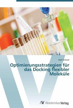 Optimierungsstrategien für das Docking flexibler Moleküle - Griewel, Axel