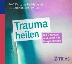 Trauma heilen, 1 Audio-CD - Reddemann, Luise; Dehner-Rau, Cornelia