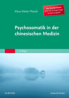 Psychosomatik in der Chinesischen Medizin - Platsch, Klaus-Dieter