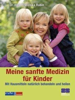 Meine sanfte Medizin für Kinder - Rubin, Franziska