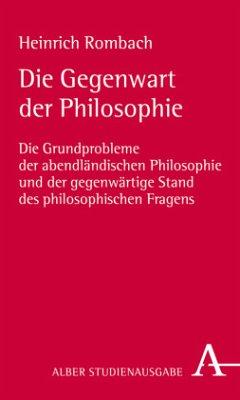 Die Gegenwart der Philosophie - Rombach, Heinrich