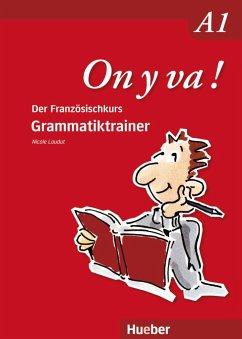 On y va ! A1. Grammatiktrainer - Laudut, Nicole